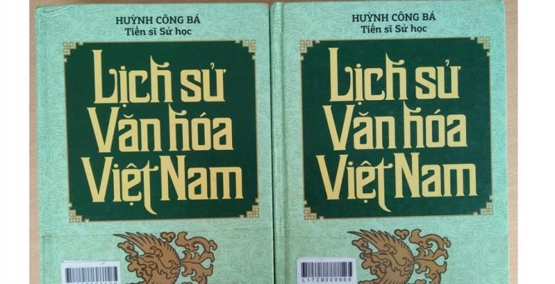 Giáo trình LỊCH SỬ VĂN HÓA VIỆT NAM. Tác giả: TS. Huỳnh Công Bá